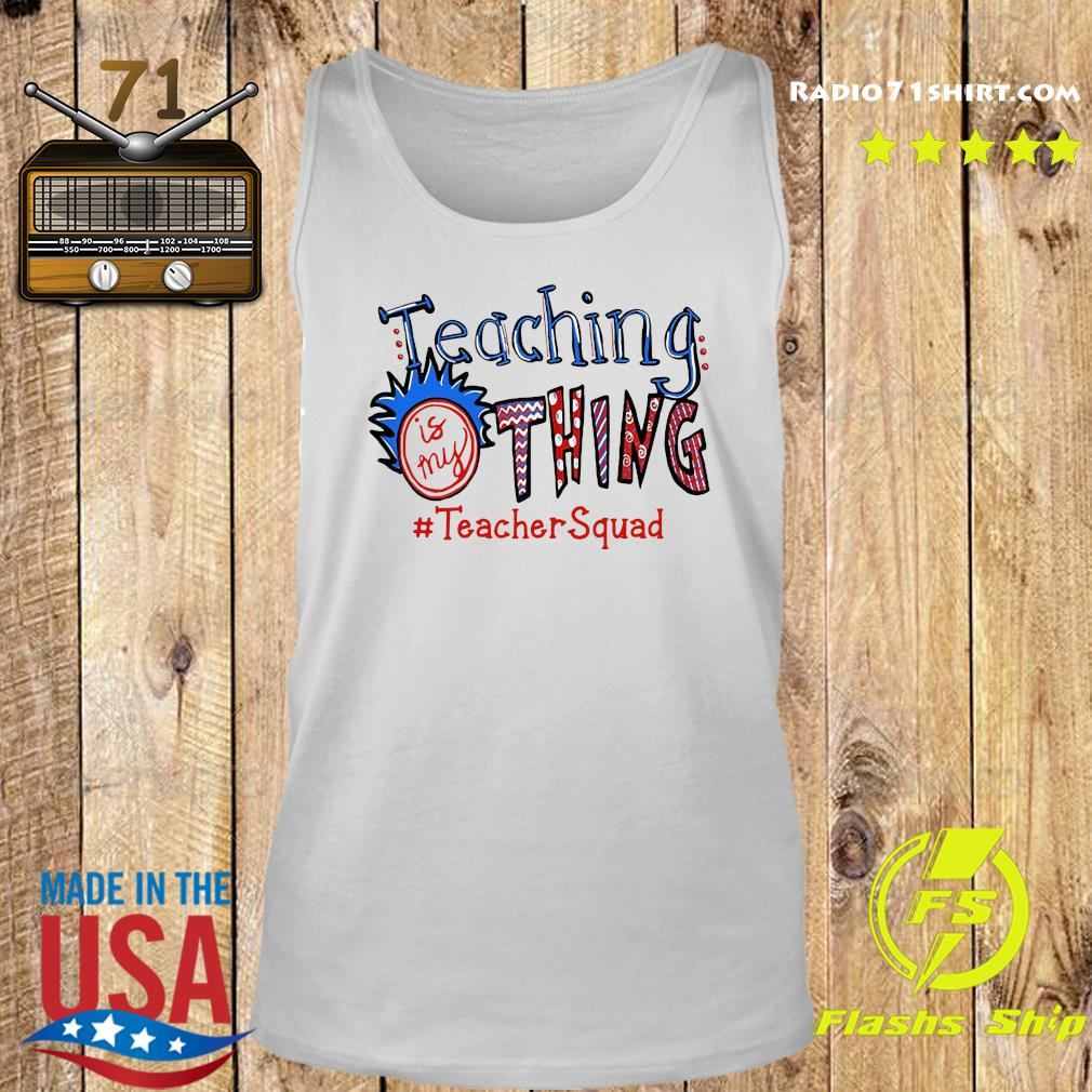 Official Teaching Is My Thing #teacherSquad Shirt Tank top