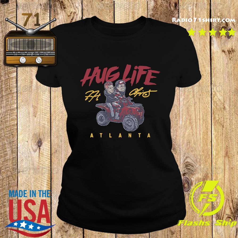 Official the Atlanta Braves Chipper Freddie Hug Life Shirt Ladies tee