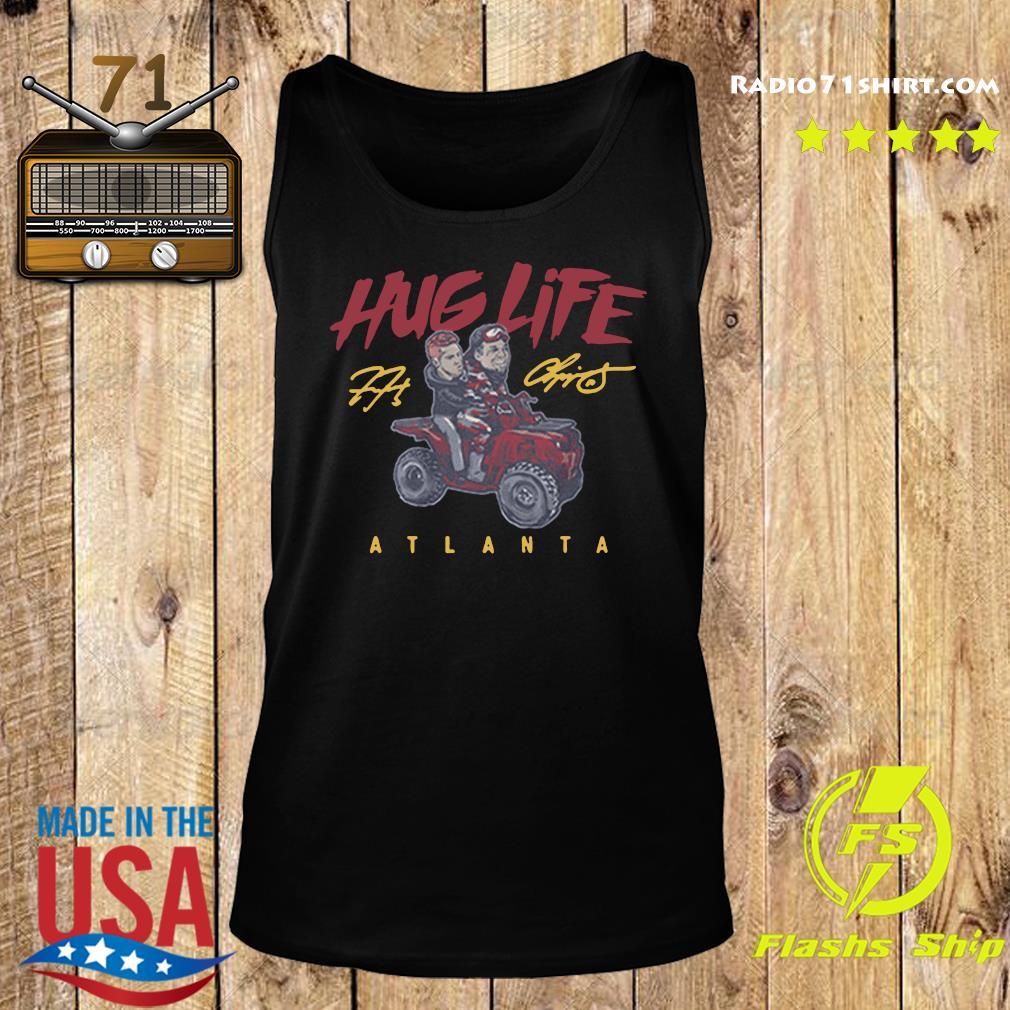 Official the Atlanta Braves Chipper Freddie Hug Life Shirt Tank top