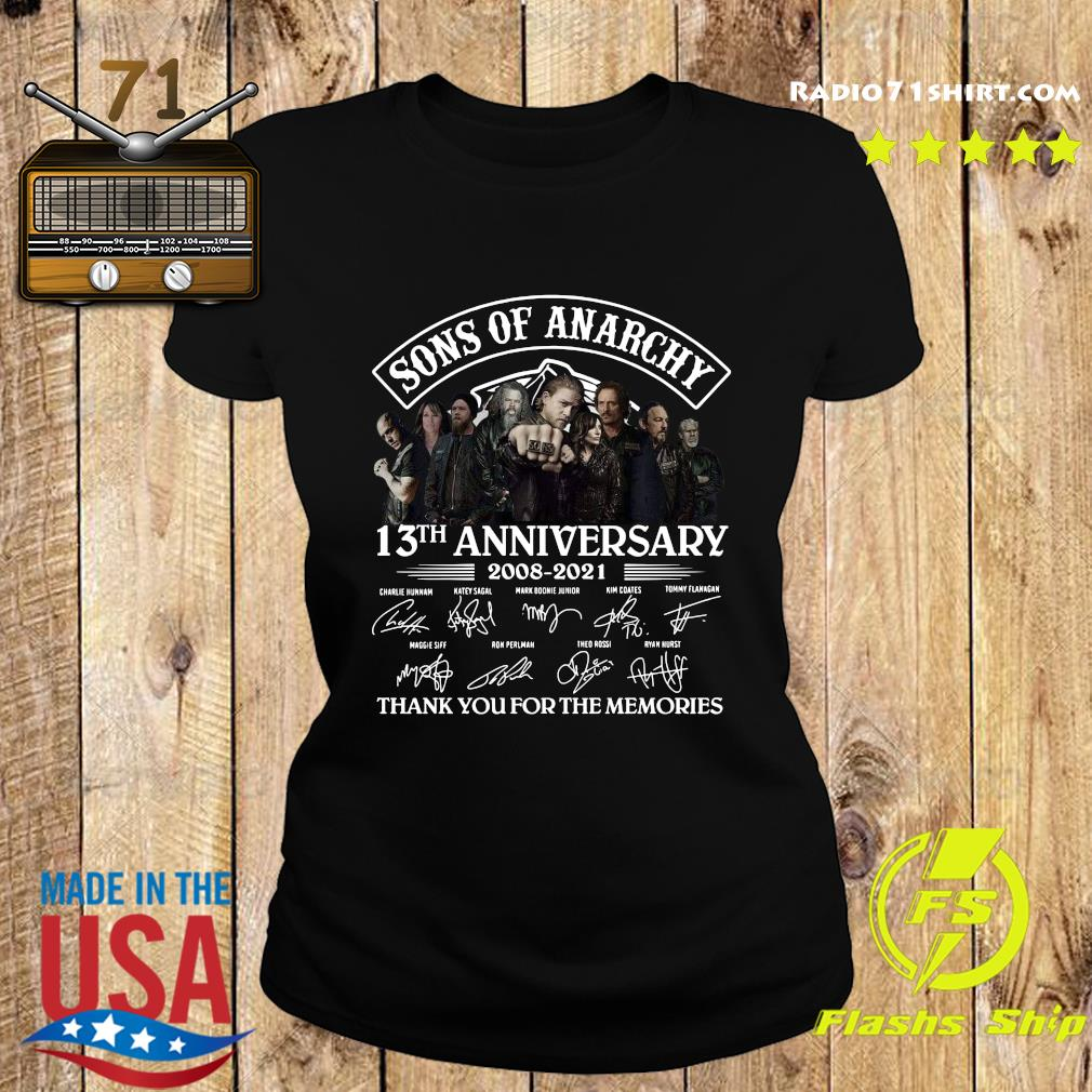 Official The Son Of Anarchy 13th Anniversary 2008 2021 Signatures Thanks For The Memories Shirt Ladies tee