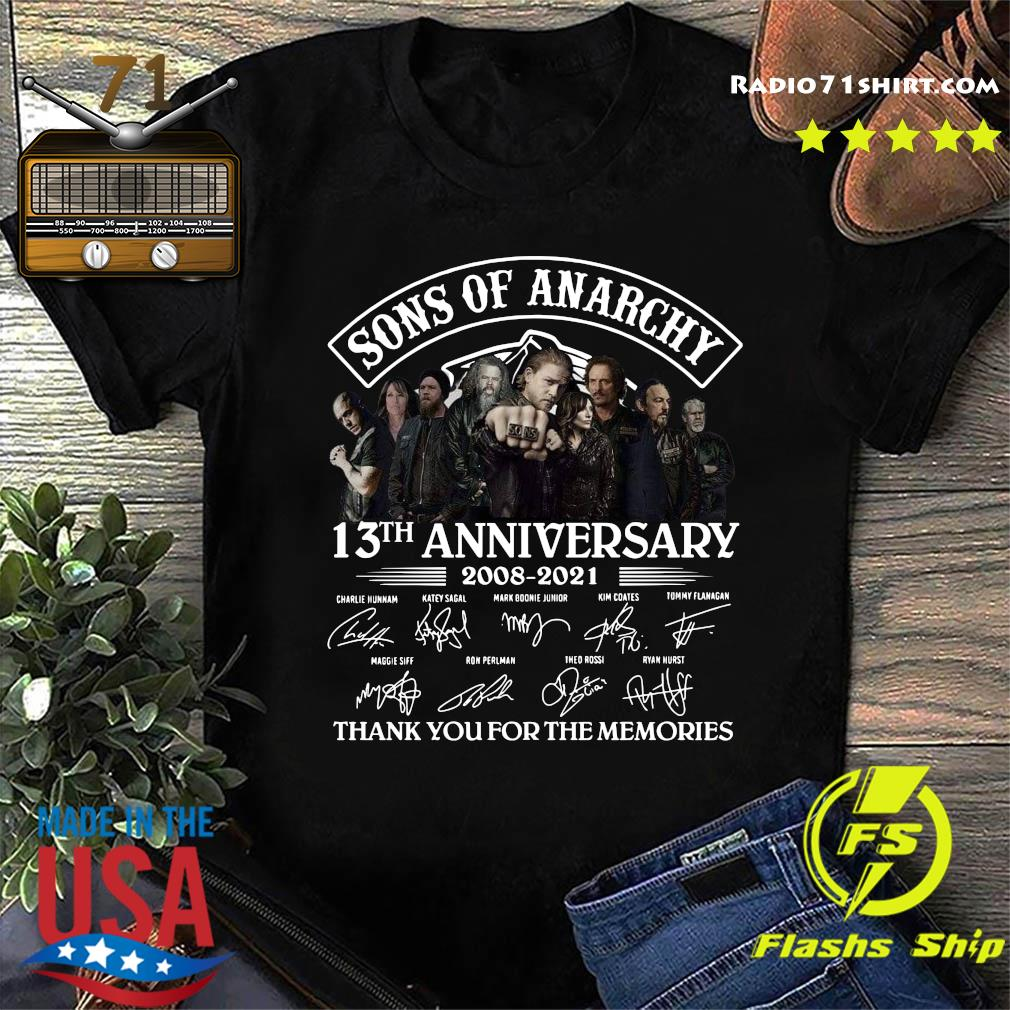 Official The Son Of Anarchy 13th Anniversary 2008 2021 Signatures Thanks For The Memories Shirt