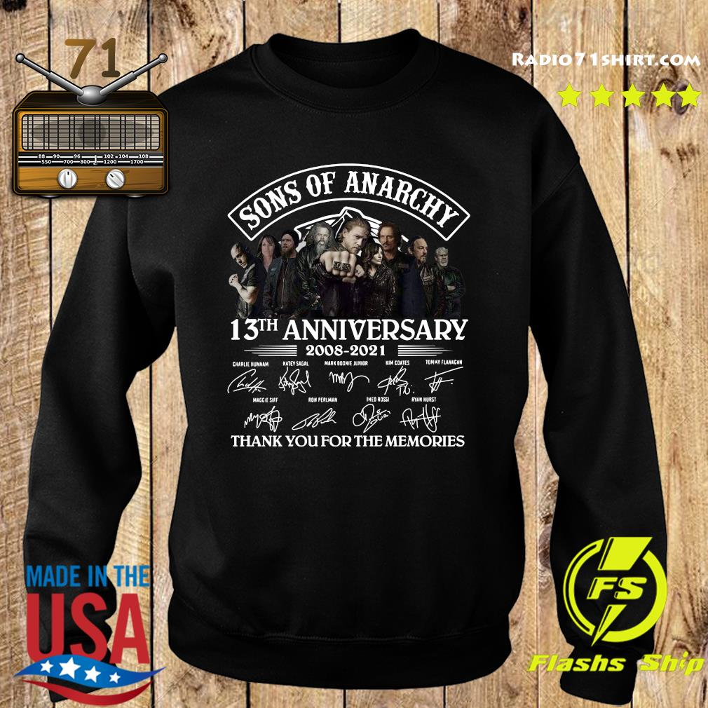 Official The Son Of Anarchy 13th Anniversary 2008 2021 Signatures Thanks For The Memories Shirt Sweater