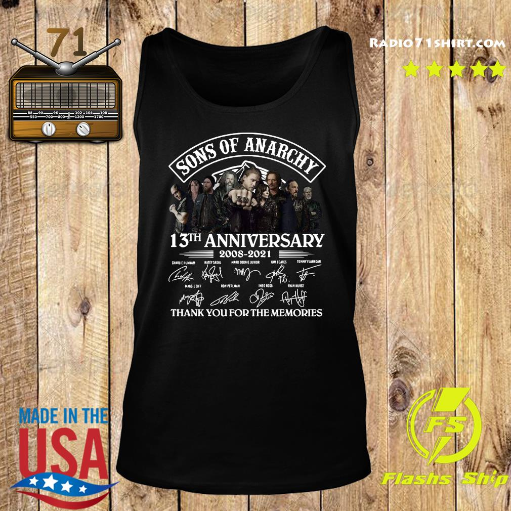 Official The Son Of Anarchy 13th Anniversary 2008 2021 Signatures Thanks For The Memories Shirt Tank top