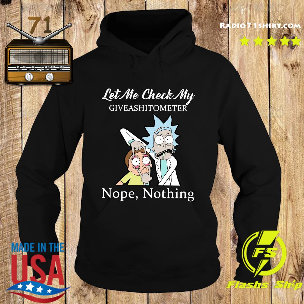 Rick And Morty Let Me Check My Giveshitometer Nope Nothing Shirt Hoodie
