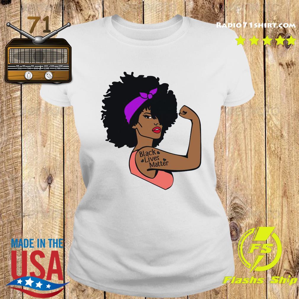 Strong Girl Black Lives Matter Shirt Ladies tee