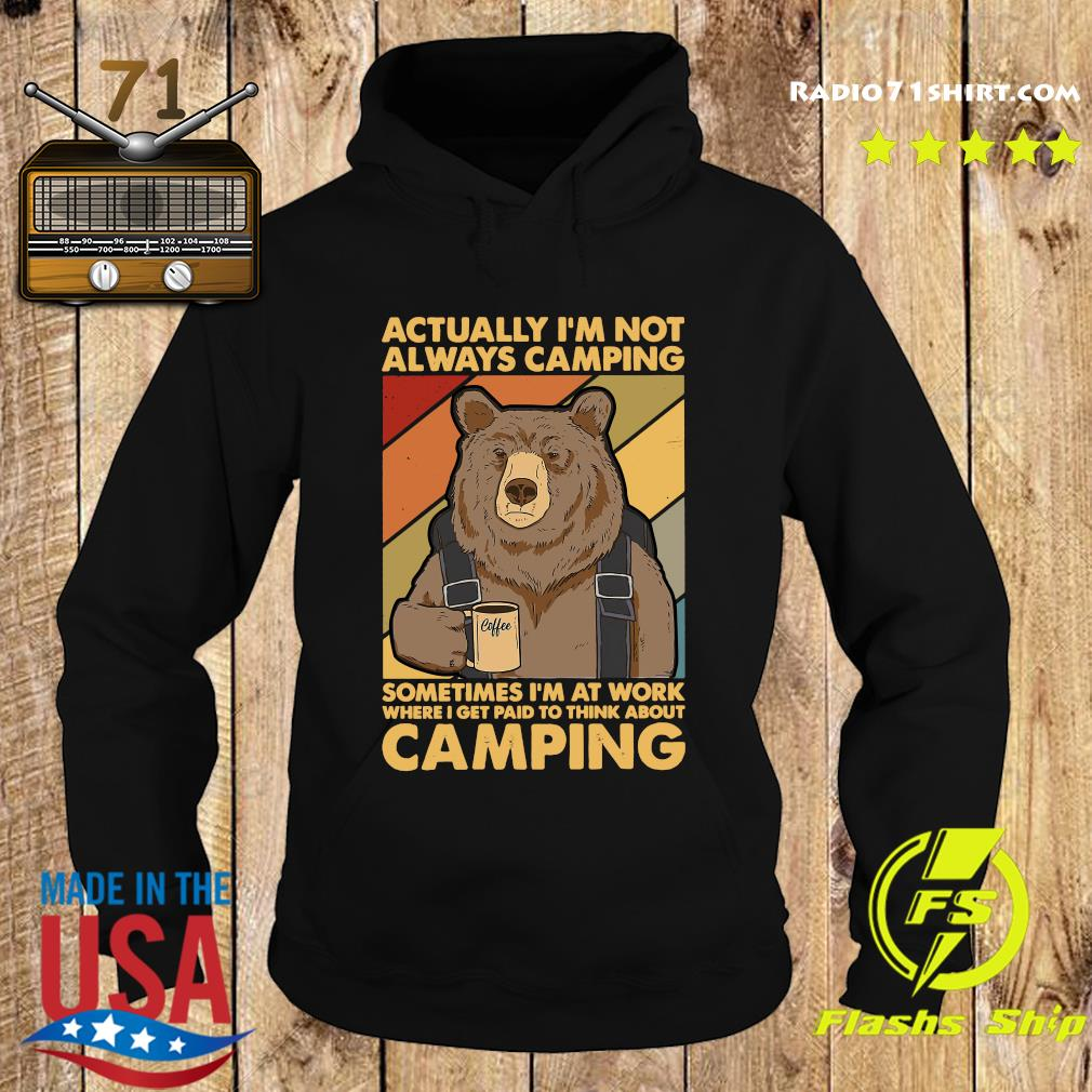 Bear Drink Coffee Actually I'm Not Always Camping Sometimes I'm At Work Vintage Shirt Hoodie
