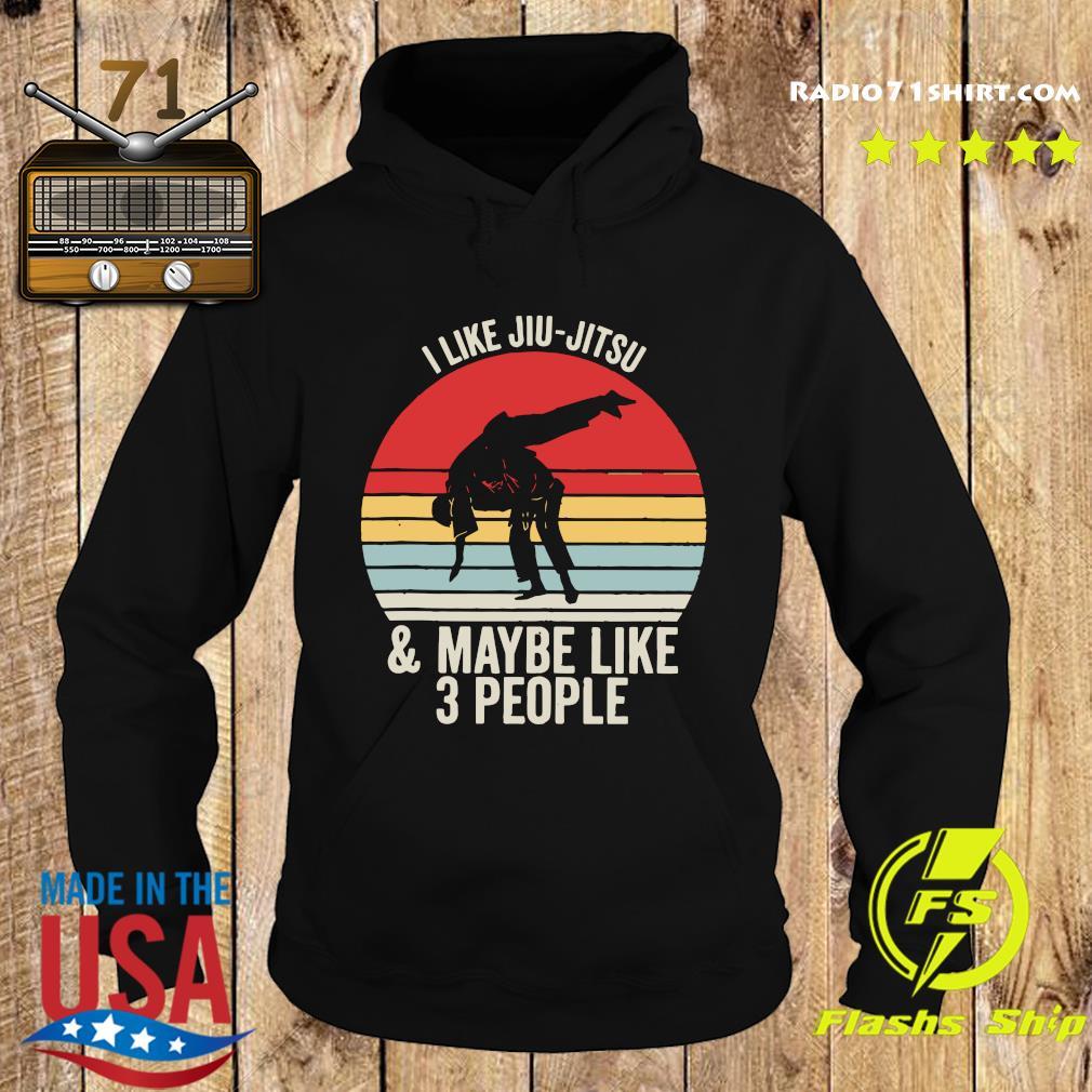 I Like Jiu Jitsu And Maybe Like 3 People Vintage Shirt Hoodie
