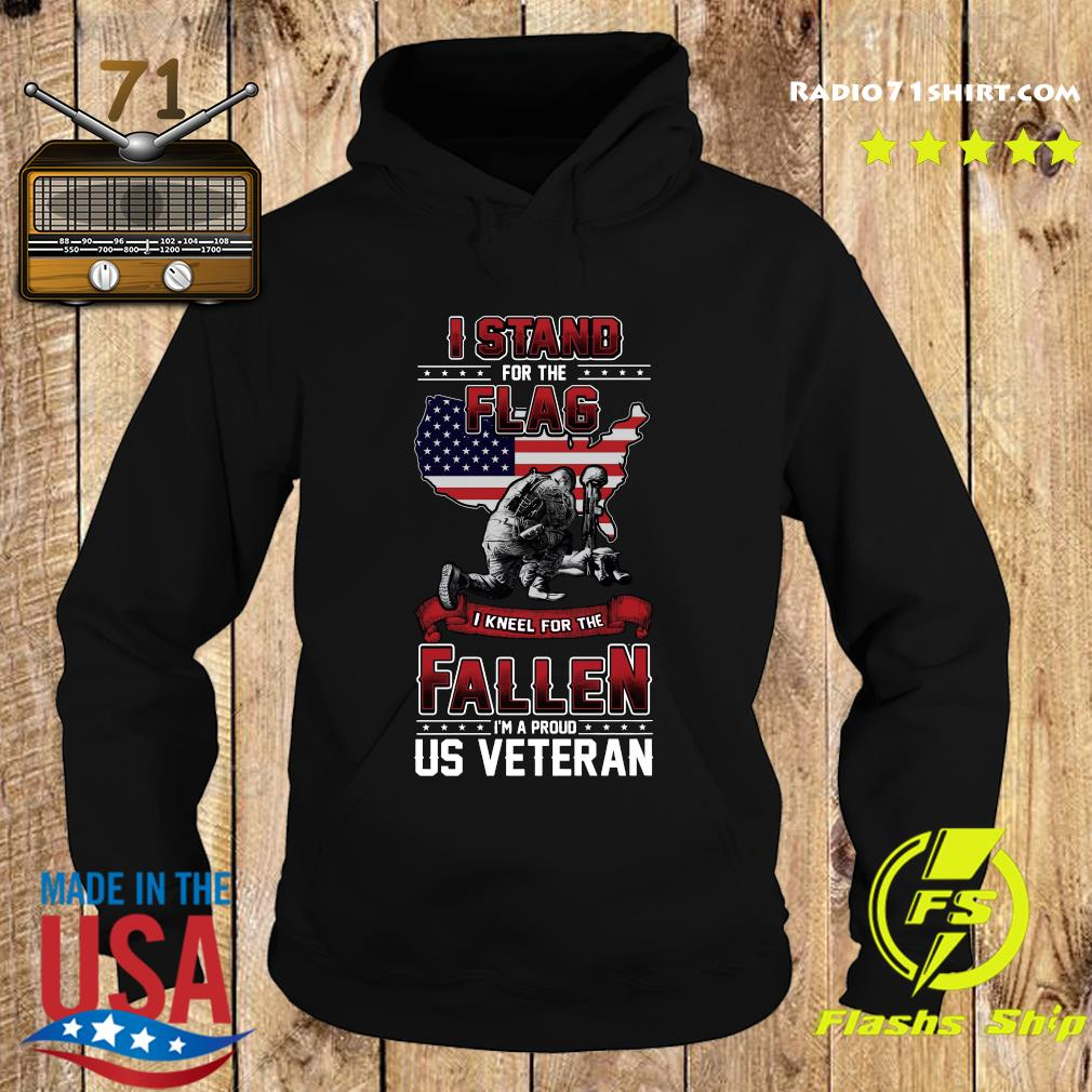 I Stand For The American Flag I Kneel For The Fallen I'm A Proud Us Veteran Shirt Hoodie