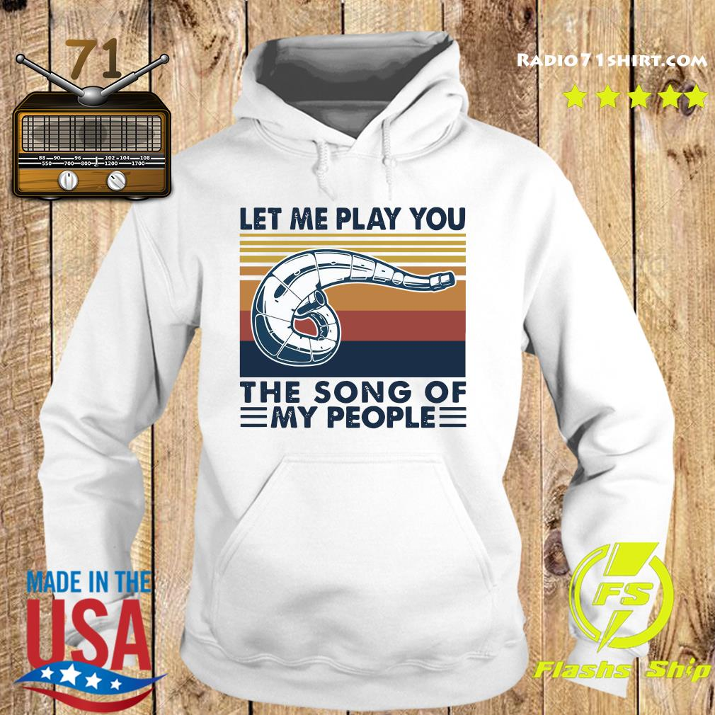 Let Me Play You The Song Of My People Vintage Shirt Hoodie