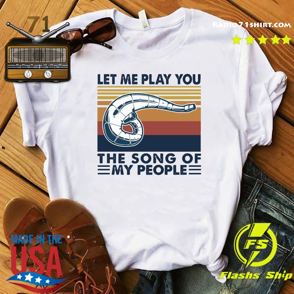 Let Me Play You The Song Of My People Vintage Shirt