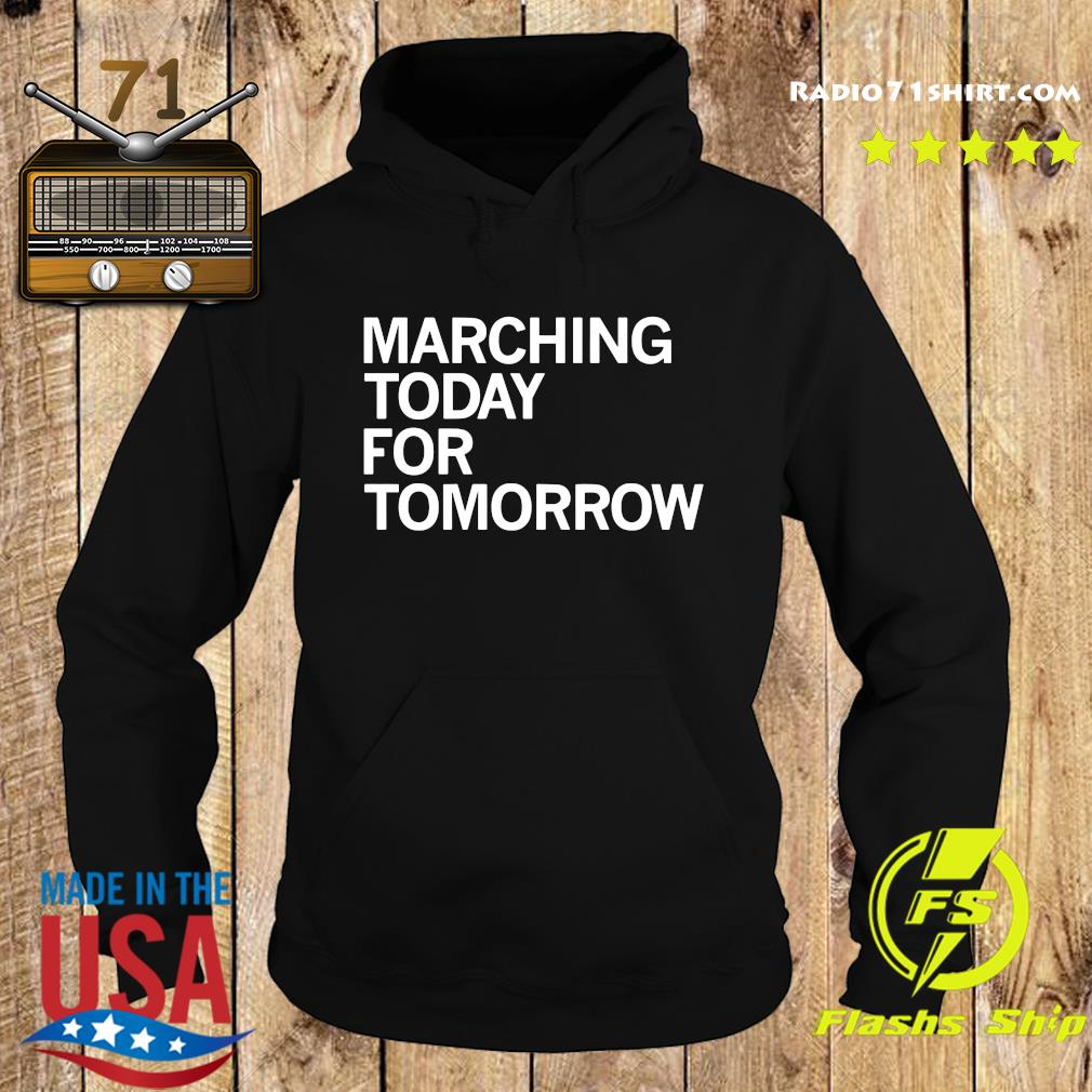 Marching Today For Tomorrow Shirt Hoodie