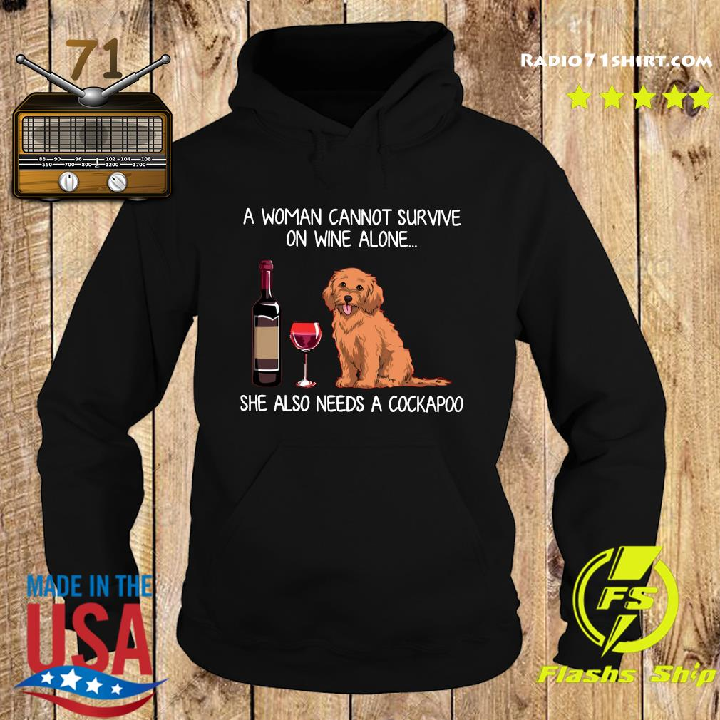 Official A Woman Cannot Survive On Wine Alone She Also Needs A Cockapoo Shirt Hoodie