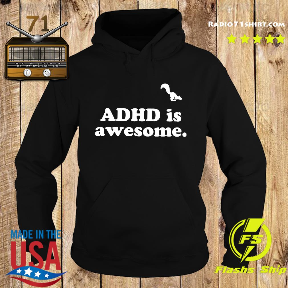 Official Adhd Is Awesome Shirt Hoodie