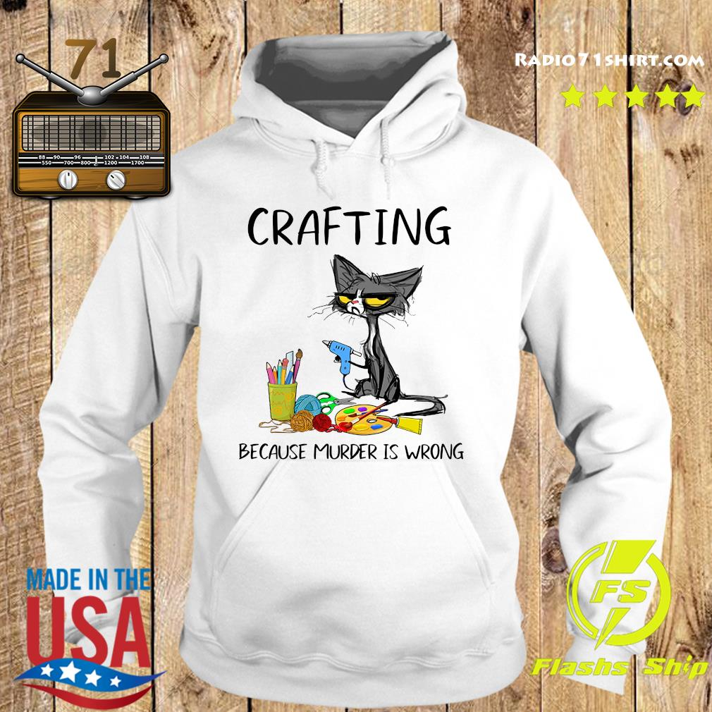 Official Cat Crafting And Wine Because Murder Is Wrong Shirt Hoodie