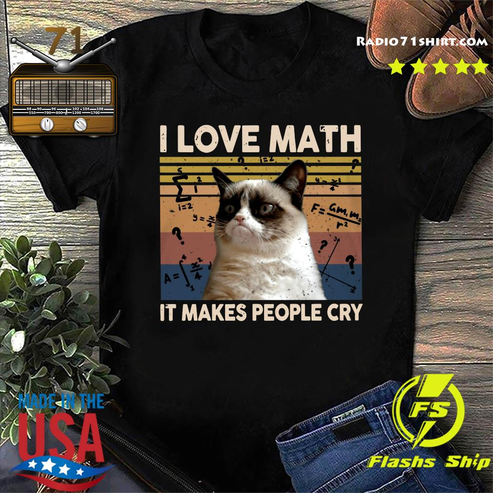 Official Cat I Love Math It Makes People Cry Vintage Shirt