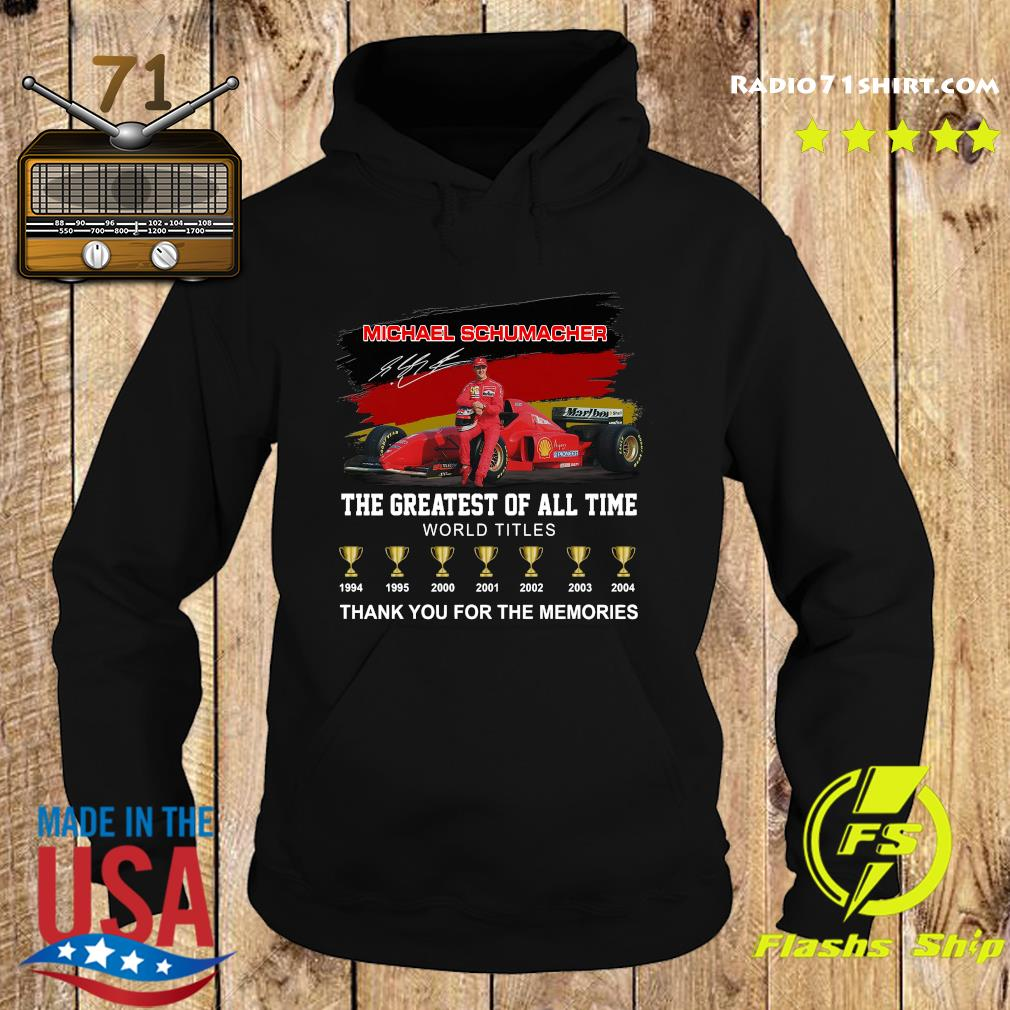 Official Michael Schumacher The Greatest Of All Time World Titles Thanks For The Memories Shirt Hoodie