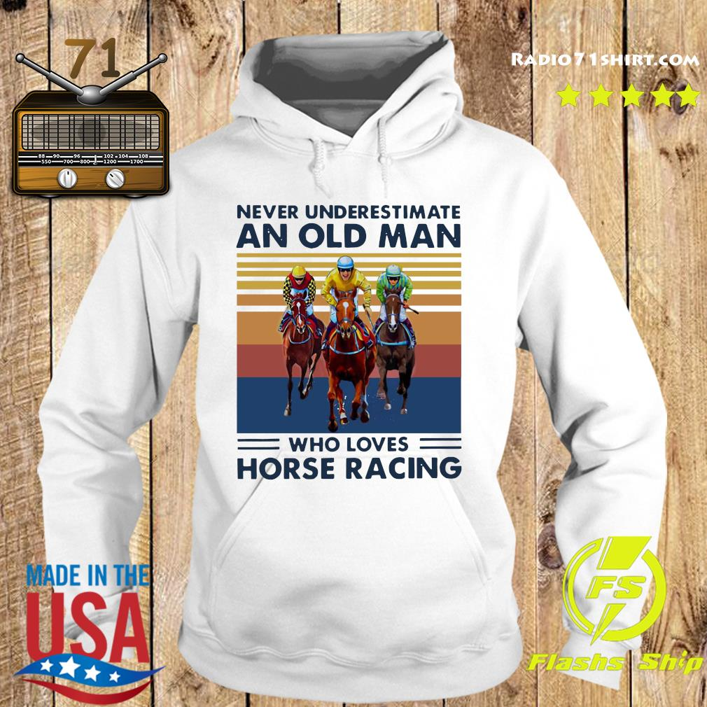 Official Never Underestimate An Old Man Who Loves Horse Racing Vintage Shirt Hoodie
