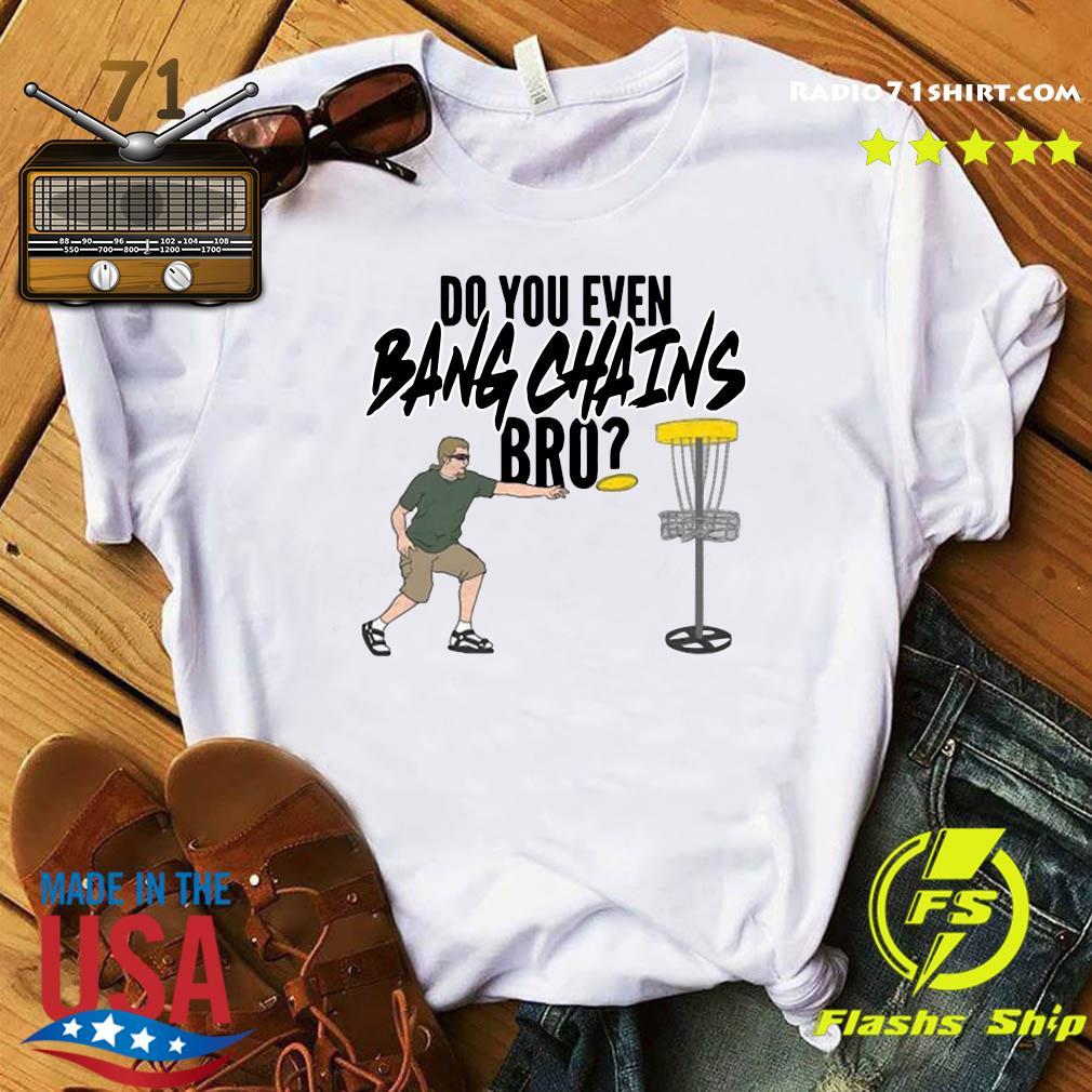 Official Pardon My Take Do You Bang Chains Bro Shirt