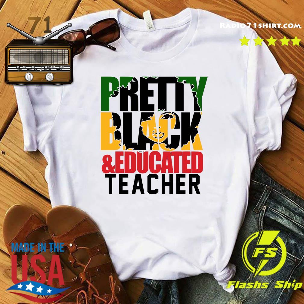 Official Pretty Black Educated Teacher Shirt