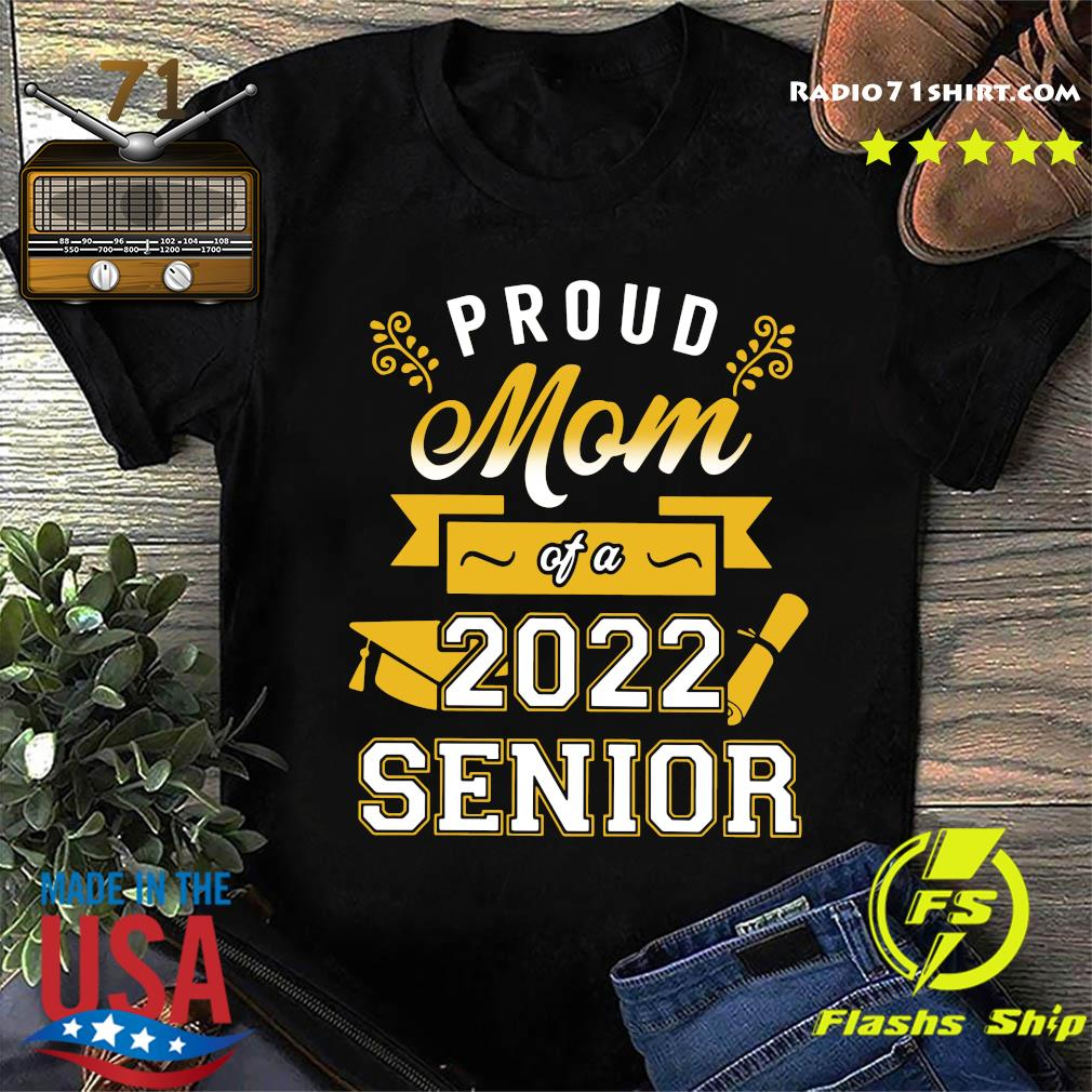 Official Proud Mom Of A 2022 Senior Shirt