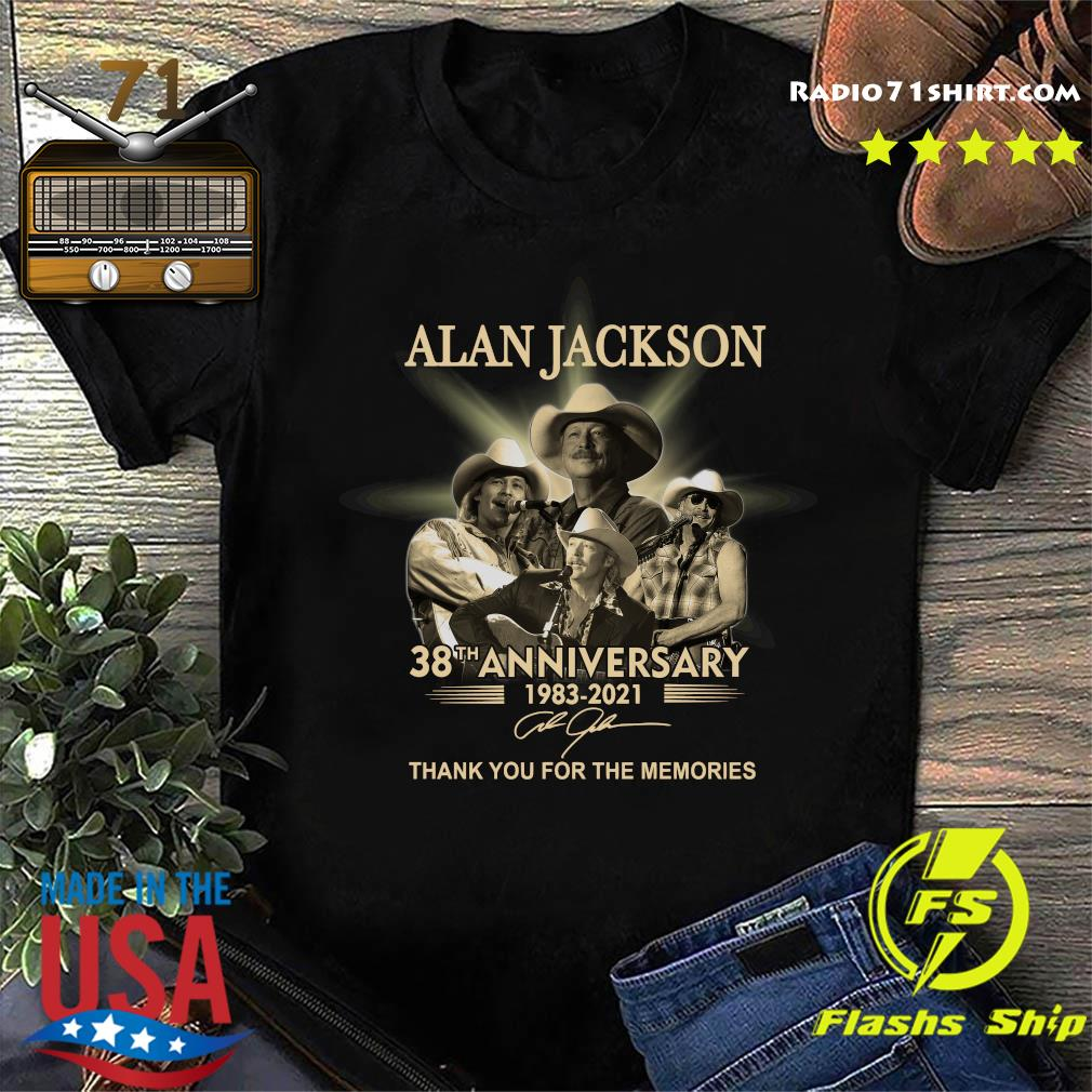Official The Alan Jackson 38th Anniversary 1983 2021 Signature Thanks For The Memories Shirt