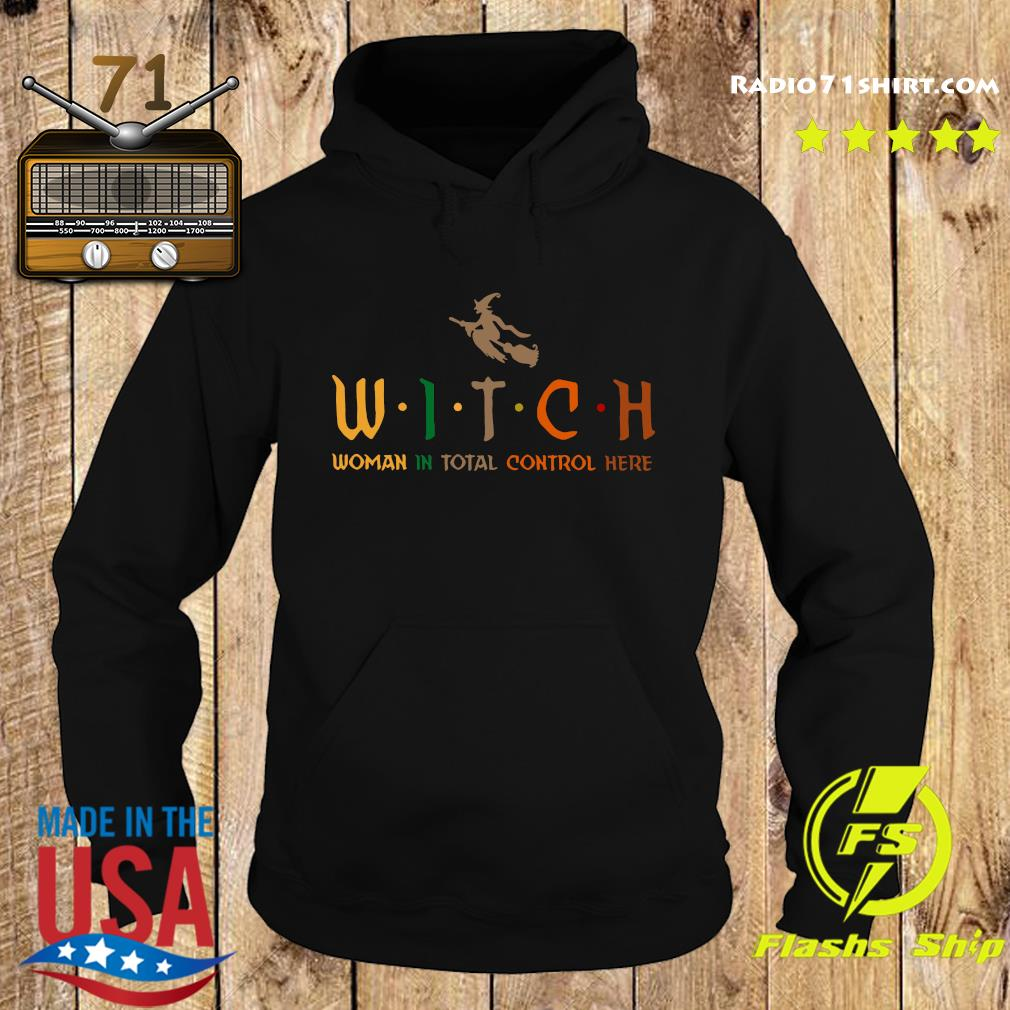 Official Witch Woman In Total Control Here Shirt Hoodie