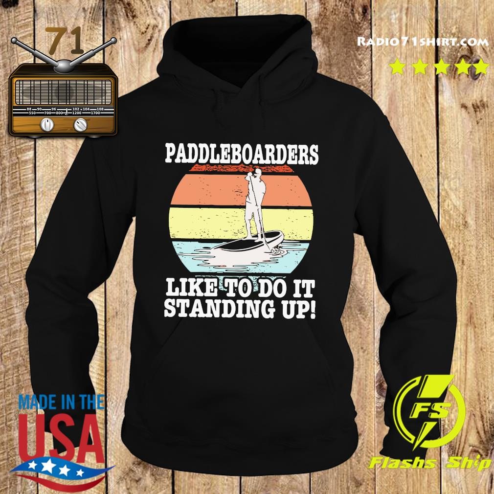 Paddleboarders I Like To Do It Standing Up Vintage Shirt Hoodie