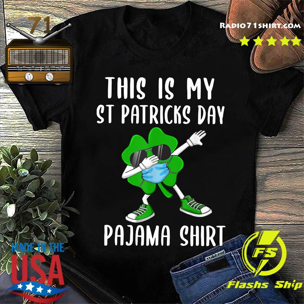Shamrock Face Mask Dabbing This Is My St Patrick's Day Pajama Shirt