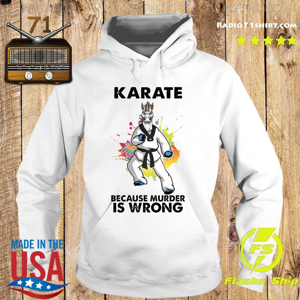 Unicorn Karate Because Murder Is Wrong Shirt Hoodie