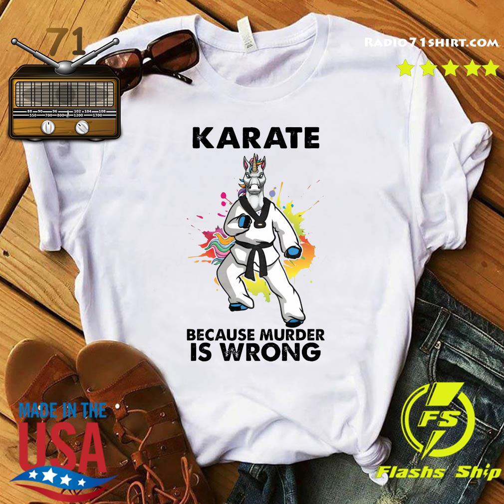 Unicorn Karate Because Murder Is Wrong Shirt