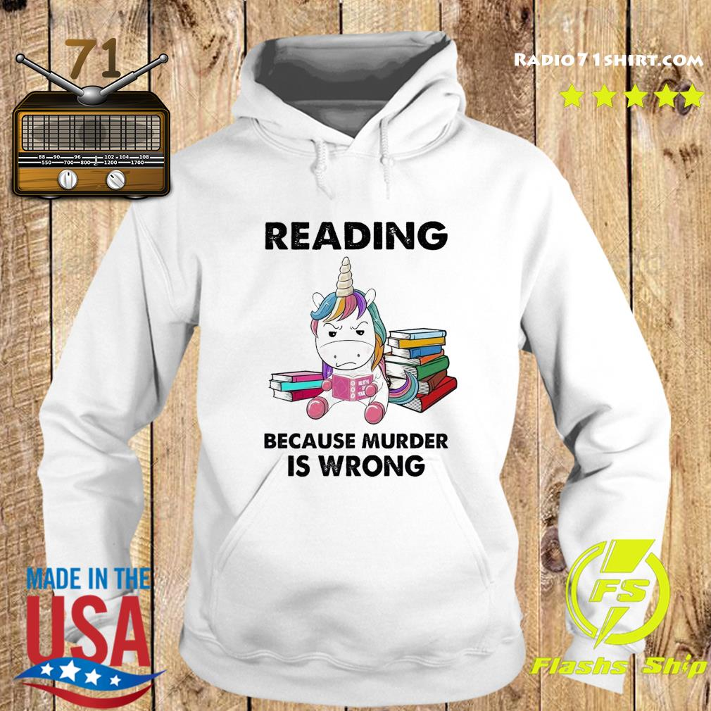 Unicorn Reading Books Because Murder Is Wrong Shirt Hoodie