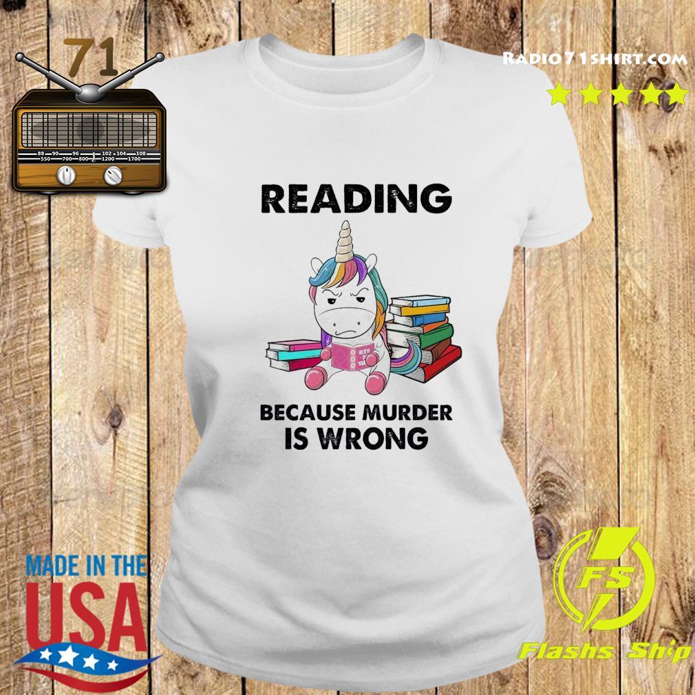 Unicorn Reading Books Because Murder Is Wrong Shirt Ladies tee