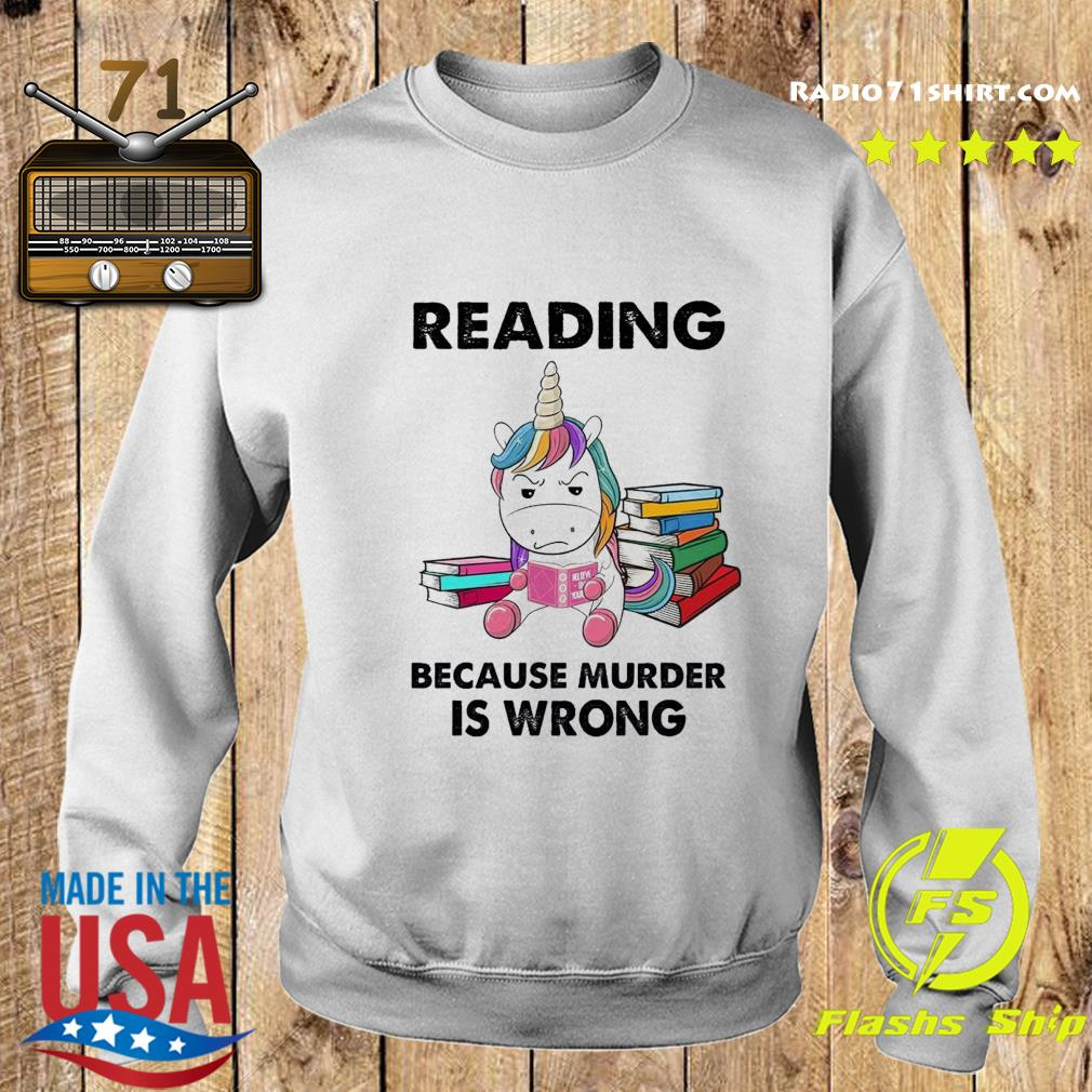 Unicorn Reading Books Because Murder Is Wrong Shirt Sweater
