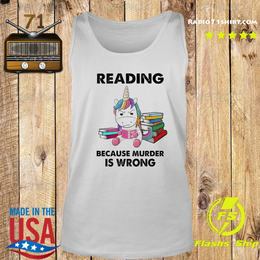 Unicorn Reading Books Because Murder Is Wrong Shirt Tank top