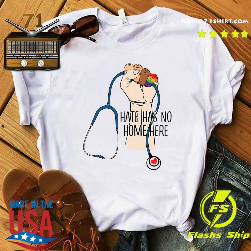 Official Proud Nurse Hate Has No Home Here Shirt