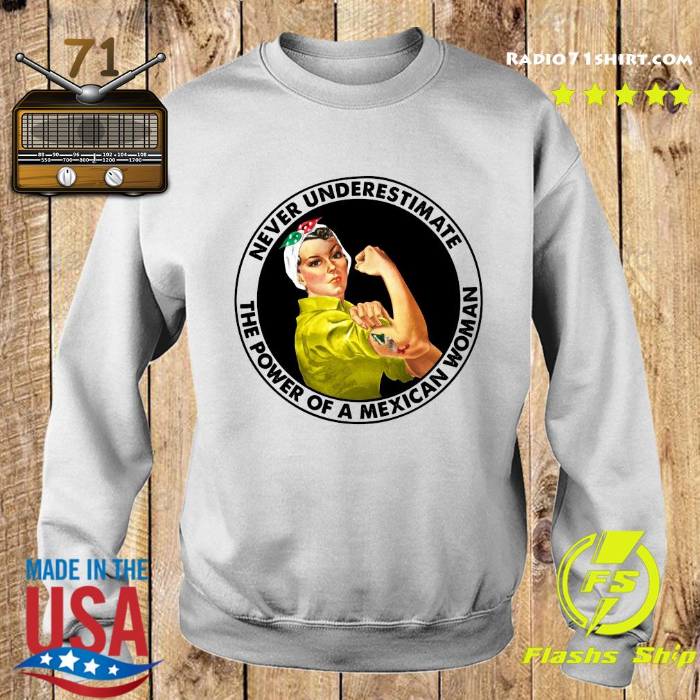 Strong Woman Never Underestimate The Power Of A Mexican Woman Shirt Sweater
