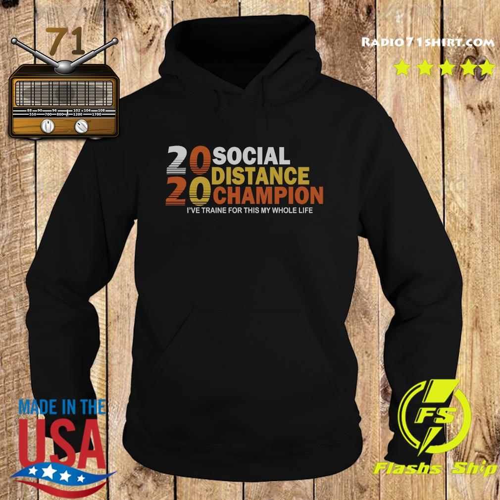 2020 Social Distancing Champion Shirt Hoodie