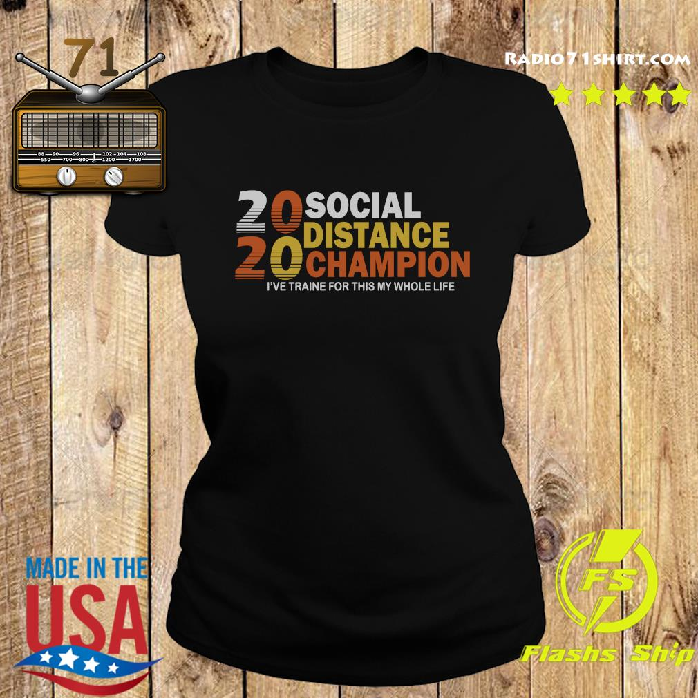 2020 Social Distancing Champion Shirt Ladies tee