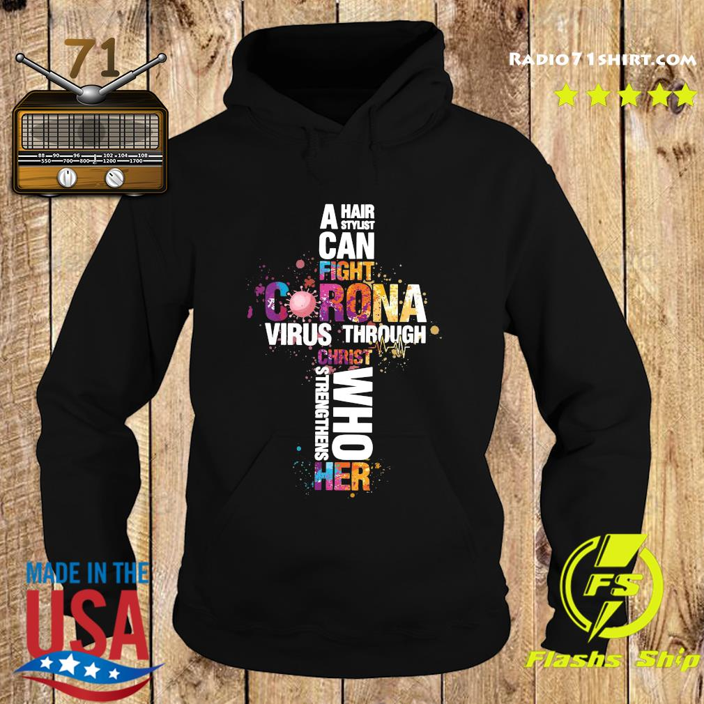 A hair stylist can fight coronavirus through christ who stren thins her s Hoodie