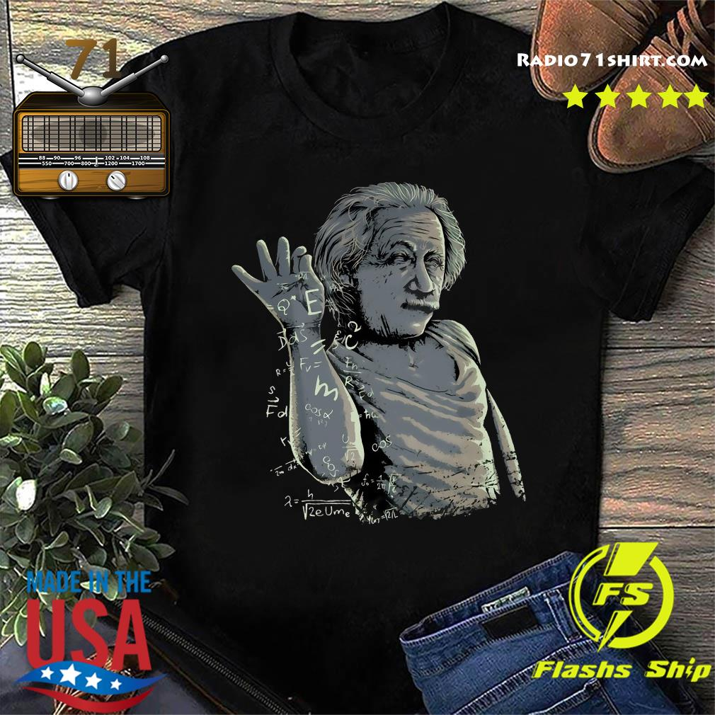 Albert Einstein Salt Bae Shirt