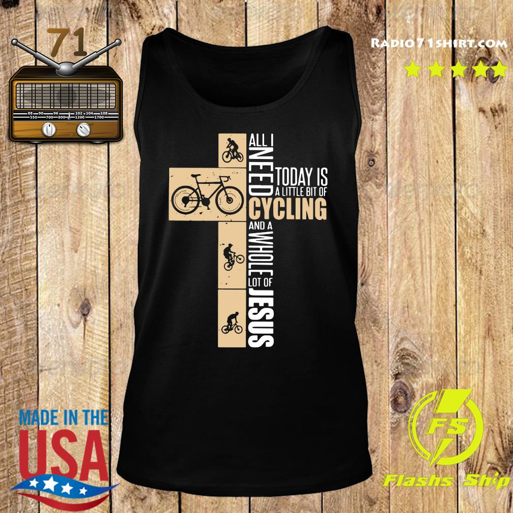 All I need today is a little bit of cycling and a whole lot of Jesus s Tank top