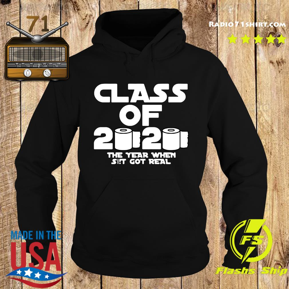Class Of 2020 The Year Shit Got Real Shirt Hoodie