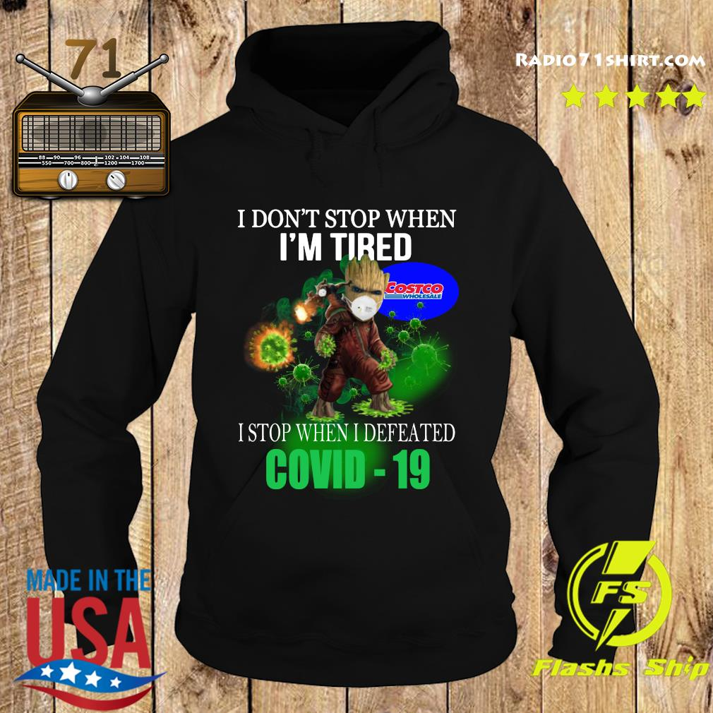 Costco Wholesale Baby Groot I don_t stop when I_m tire I stop when I defeated covid-19 s Hoodie