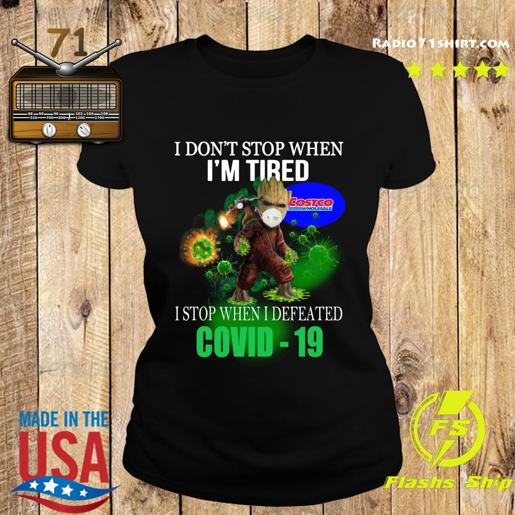 Costco Wholesale Baby Groot I don_t stop when I_m tire I stop when I defeated covid-19 s Ladies tee