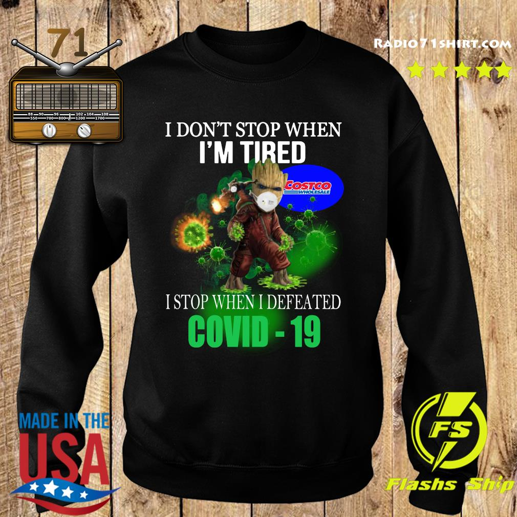 Costco Wholesale Baby Groot I don_t stop when I_m tire I stop when I defeated covid-19 s Sweater