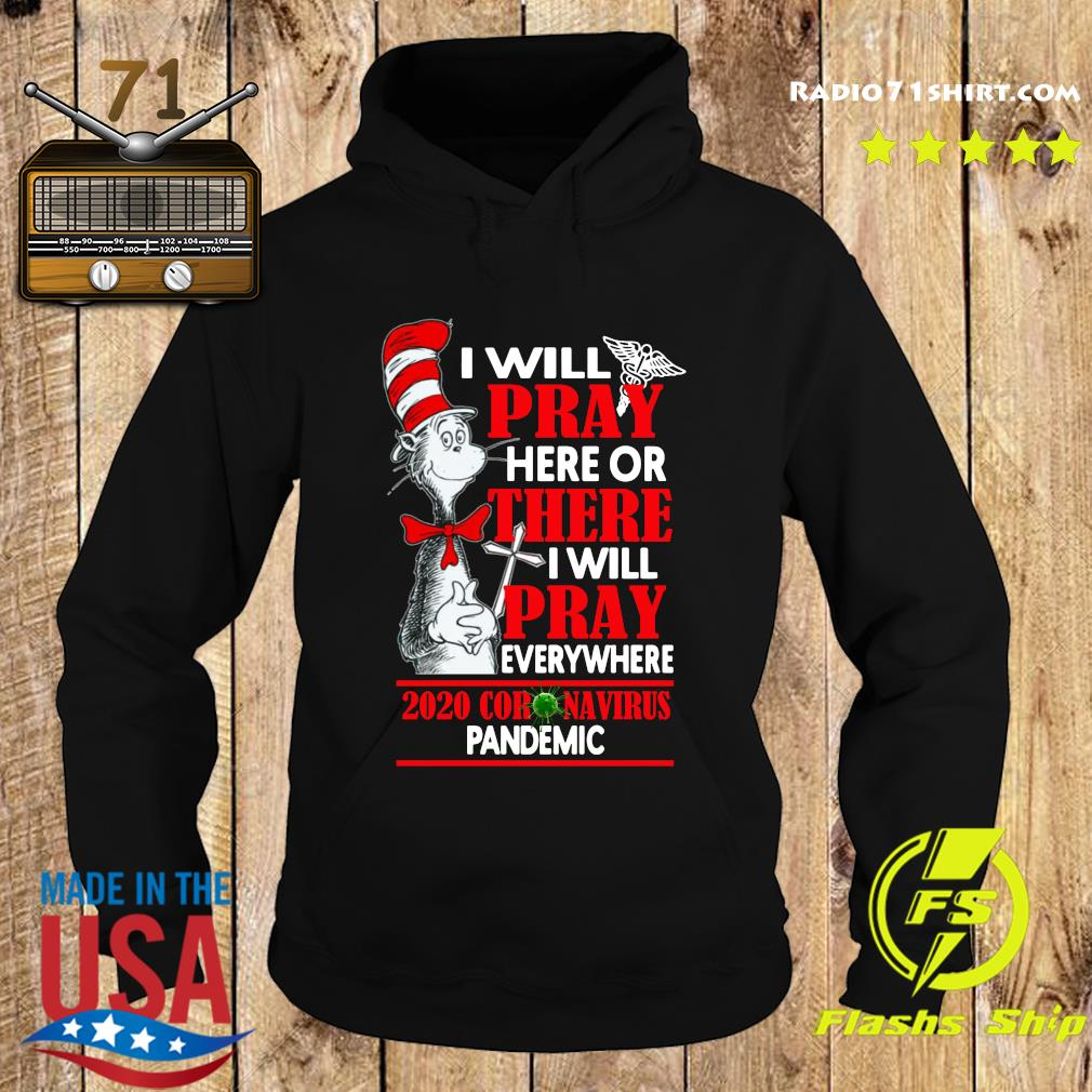 Dr.Seuss I will pray here or there I will pray everywhere 2020 coronavirus pandemic s Hoodie