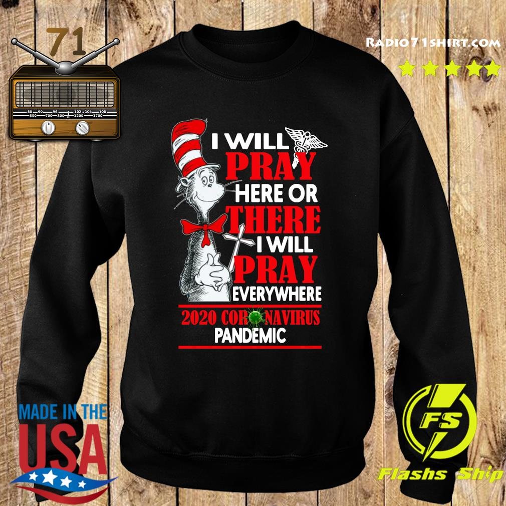Dr.Seuss I will pray here or there I will pray everywhere 2020 coronavirus pandemic s Sweater