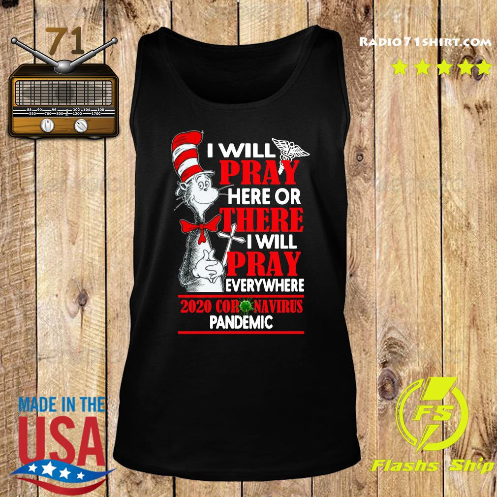 Dr.Seuss I will pray here or there I will pray everywhere 2020 coronavirus pandemic s Tank top