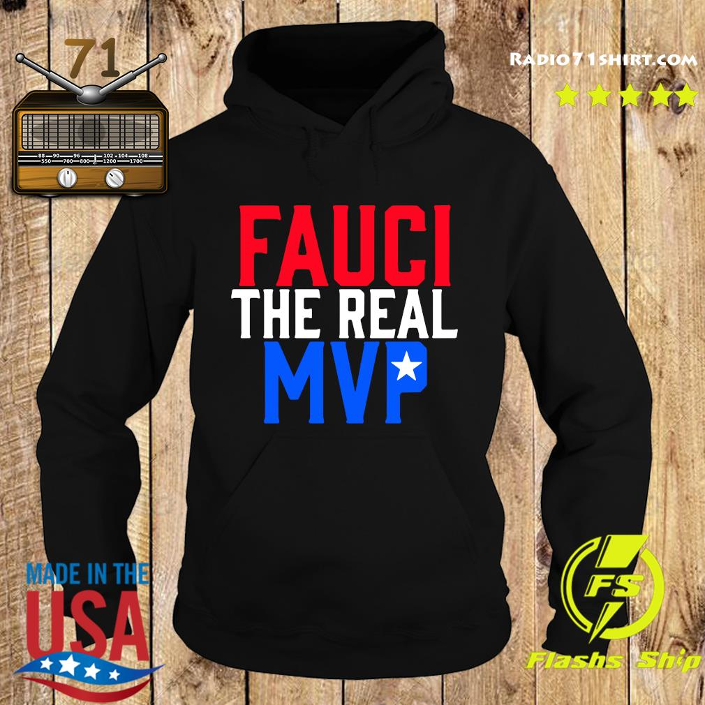 Fauci The Real MVP Shirt Hoodie
