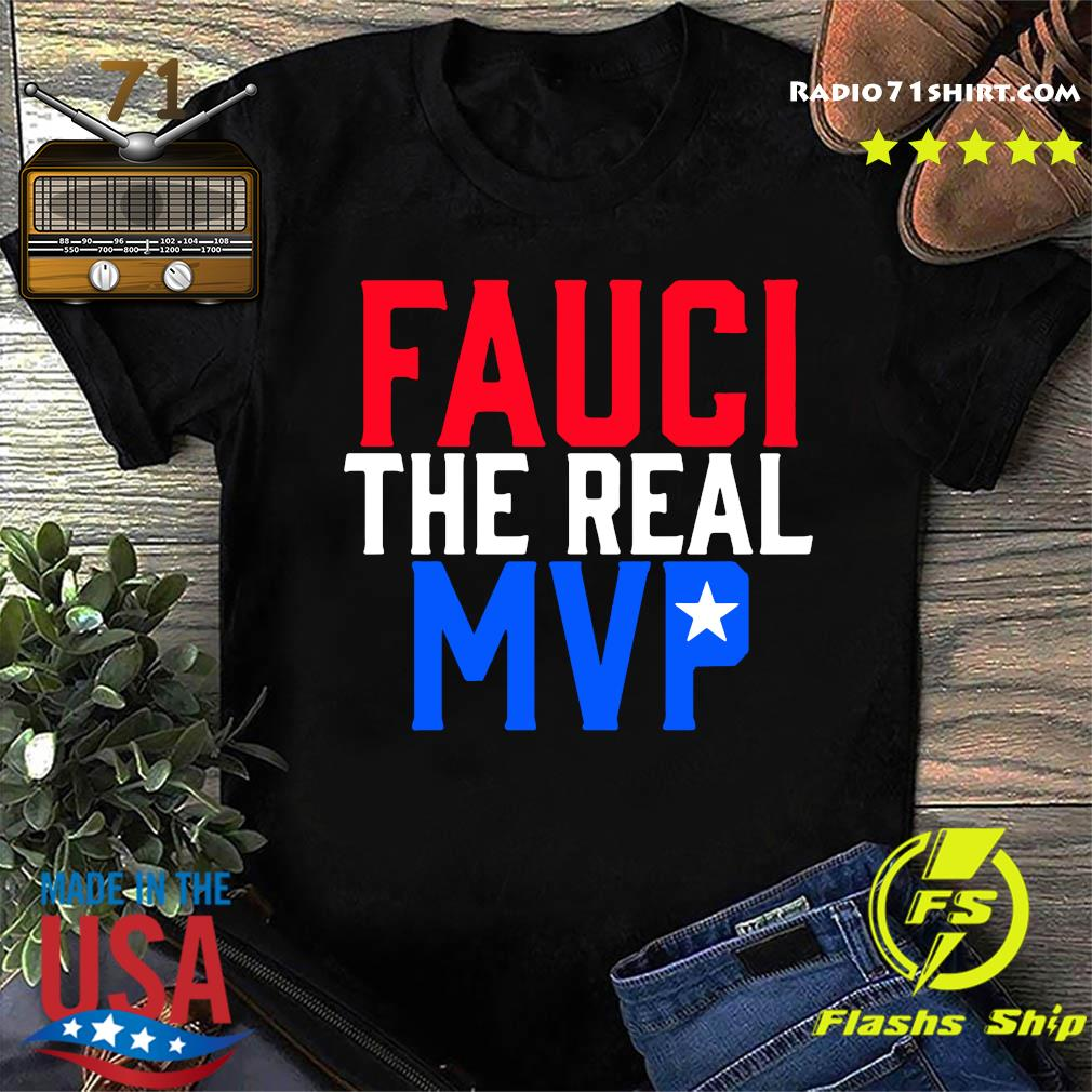 Fauci The Real MVP Shirt